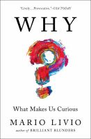 Why? : What Makes Us Curious