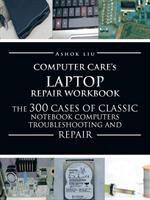 Computercare's Laptop Repair Workbook