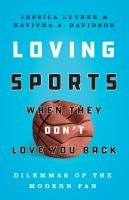 Loving-sports-when-they-don't-love-you-back-:-dilemmas-of-the-modern-fan