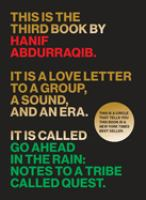 Go ahead in the rain : notes to A Tribe Called Quest