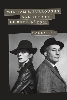 William S. Burroughs & the Cult of Rock 'n' Roll