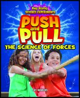 Push and pull : the science of forces