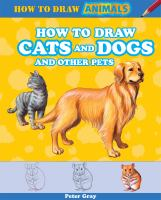 How to Draw Cats and Dogs and Other Pets