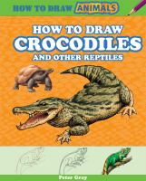 How to Draw Crocodiles and Other Reptiles