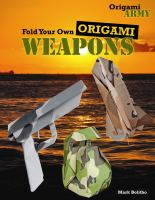 Fold your Own Origami Weapons