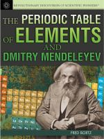 The Periodic Table of Elements and Dmitry Mendeleyev