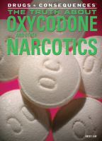 The Truth About Oxycodone and Other Narcotics