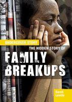The Hidden Story of Family Breakups