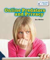 Online Predators and Privacy