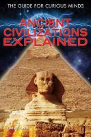 Ancient Civilizations Explained