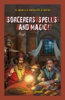 Sorcerers, Spells, and Magic!