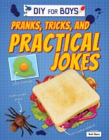 DIY for Boys : Pranks, Tricks, and Practical Jokes