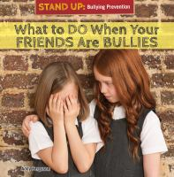 What to Do When your Friends Are Bullies