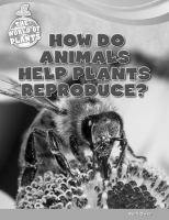 How Do Animals Help Plants Reproduce