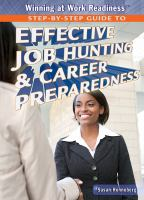 Step-by-step guide to effective job hunting & career preparedness