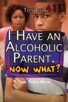 I Have An Alcoholic Parent. Now What?