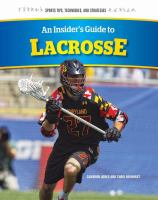 An Insider's Guide to Lacrosse