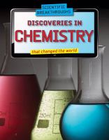 Discoveries in Chemistry That Changed the World