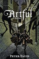Artful : being the heretofore secret history of that unique individual the Artful Dodger, hunter of  vampyres (amonst other things)