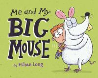Me and My Big Mouse