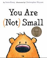 You Are (Not) Small, written by Anna Kang, illustrated by Christopher Weyant