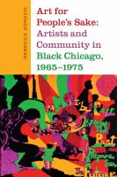 Art For People's Sake: Artists And Community In Black Chicago, 1965-1975