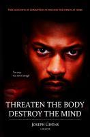 Threaten the Body, Destroy the Mind