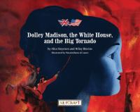 Dolley Madison, The White House, And The Big Tornado