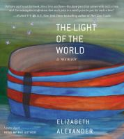 The Light of the World : A Memoir