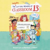 The Unlucky Lottery Winners of Classroom 13