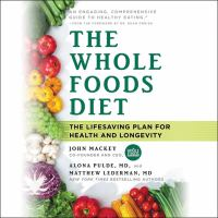 Whole Foods Diet : Discover Your Hidden Potential for Health, Beauty, Vitality & Longevity