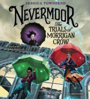 NEVERMOOR: THE TRIALS OF MORRIGAN CROW [audiobook Cd]