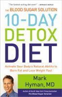 Blood Sugar Solution 10-Day Detox Diet, The