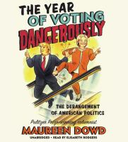 The Year of Voting Dangerously