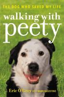 Walking with Peety : the dog who saved my life