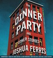 The dinner party [sound recording (unabridged book on CD)] : and other stories