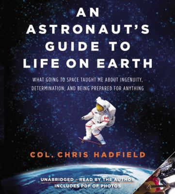 Cover image for An Astronaut's Guide to Life on Earth