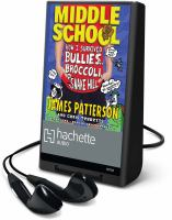 Middle School - How I Survived Bullies, Broccoli, And Snake Hill (Playaway)