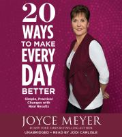 Media Cover for 20 Ways to Make Every Day Better : Simple, Practical Changes with Real Results [sound recording (CD)]