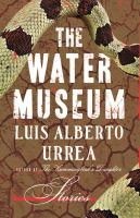 The Water Museum : Stories