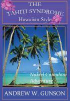 The Tahiti Syndrome Hawaiian Style