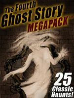 The Fourth Ghost Story Megapack