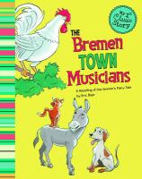 The Bremen town musicians : a retelling of the Grimms' fairy tale