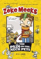 Zeke Meeks Vs. the Pain-in-the-neck Pets