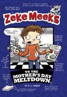 Zeke Meeks Vs the Mother's Day Meltdown