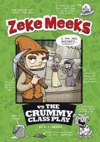 Zeke Meeks Vs. the Crummy Class Play