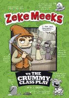 Zeke Meeks Vs. the Crummy Class Play