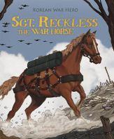 Sgt. Reckless, the War Horse