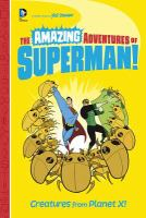 AMAZING ADVENTURES OF SUPERMAN! : CREATURES FROM PLANET X!
