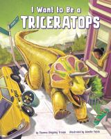 I Want to Be A Triceratops!